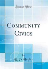 Community Civics (Classic Reprint)