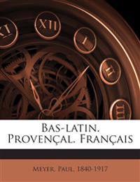 Bas-latin. Provençal. Français