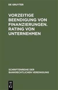 Vorzeitige Beendigung Von Finanzierungen. Rating Von Unternehmen