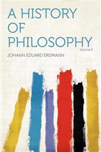 A History of Philosophy Volume 3