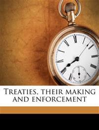 Treaties, their making and enforcement
