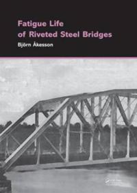 Fatigue Life of Riveted Steel Bridges
