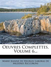 Oeuvres Complettes, Volume 6...