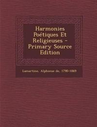 Harmonies Poétiques Et Religieuses - Primary Source Edition