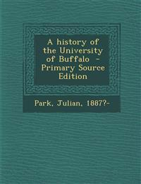 A History of the University of Buffalo - Primary Source Edition