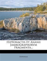 Hipponactis Et Ananii Jambographorvm Fragmenta...