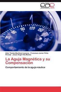 La Aguja Magnetica y Su Compensacion
