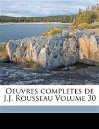 Oeuvres completes de J.J. Rousseau Volume 30