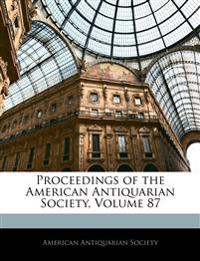Proceedings of the American Antiquarian Society, Volume 87