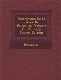 Description De La Grece De Pausanias, Volume 2 - Primary Source Edition