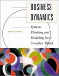 Business dynamics - systems thinking and modeling for a complex world