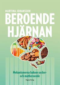 Beroendehjärnan : mekanismerna bakom socker- och matberoende