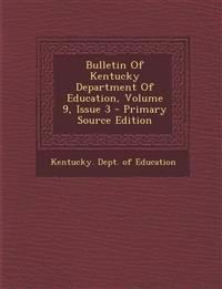 Bulletin of Kentucky Department of Education, Volume 9, Issue 3 - Primary Source Edition