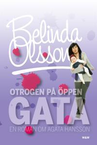 Otrogen på öppen gata : En roman om Agata Hansson