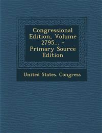 Congressional Edition, Volume 2795... - Primary Source Edition