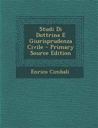 Studi Di Dottrina E Giurisprudenza Civile - Primary Source Edition