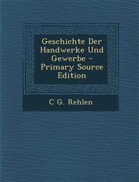 Geschichte Der Handwerke Und Gewerbe - Primary Source Edition