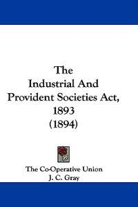 The Industrial and Provident Societies Act, 1893
