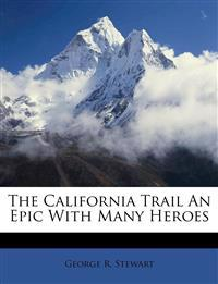 The California Trail An Epic With Many Heroes
