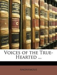 Voices of the True-Hearted ...