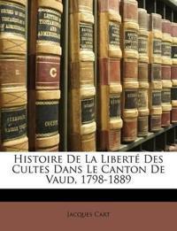 Histoire De La Liberté Des Cultes Dans Le Canton De Vaud, 1798-1889