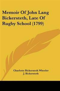 Memoir of John Lang Bickersteth, Late of Rugby School