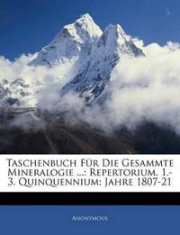 Taschenbuch Für Die Gesammte Mineralogie ...: Repertorium. 1.-3. Quinquennium; Jahre 1807-21 Drittes Quinquennium