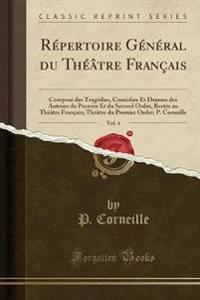 R'Pertoire G'N'ral Du Th'tre Franais, Vol. 4
