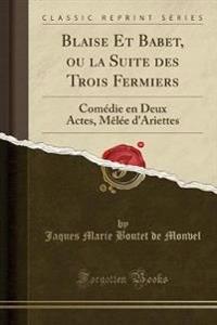 Blaise Et Babet, ou la Suite des Trois Fermiers