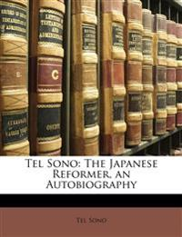 Tel Sono: The Japanese Reformer, an Autobiography