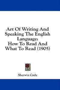 Art of Writing and Speaking the English Language