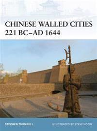 Chinese Walled Cities 221 BC-AD 1644