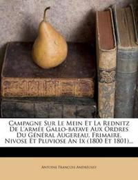 Campagne Sur Le Mein Et La Rednitz De L'armée Gallo-batave Aux Ordres Du Général Augereau, Frimaire, Nivose Et Pluviose An Ix (1800 Et 1801)...