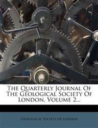 The Quarterly Journal Of The Geological Society Of London, Volume 2...