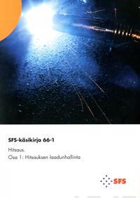 SFS-käsikirja 66-1 Hitsaus osa 1 - Welding part 1