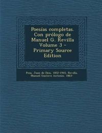 Poesias Completas. Con Prologo de Manuel G. Revilla Volume 3 - Primary Source Edition