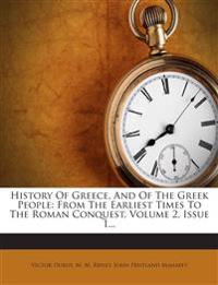 History Of Greece, And Of The Greek People: From The Earliest Times To The Roman Conquest, Volume 2, Issue 1...