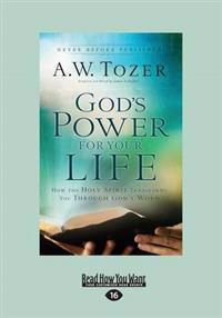 Gods power for your life - how the holy spirit transforms you through gods