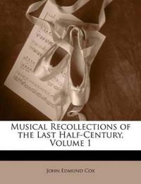 Musical Recollections of the Last Half-Century, Volume 1