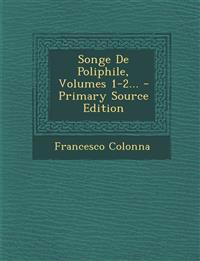 Songe De Poliphile, Volumes 1-2... - Primary Source Edition