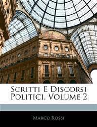 Scritti E Discorsi Politici, Volume 2