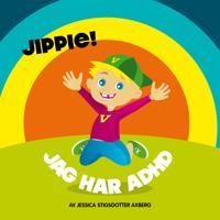 Jippie! Jag har ADHD.