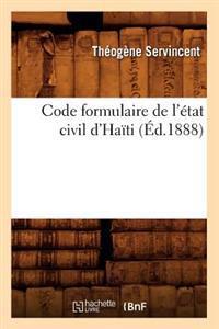 Code Formulaire de l'�tat Civil d'Ha�ti (�d.1888)