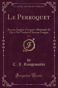 Le Perroquet, Vol. 4