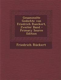 Gesammelte Gedichte von Friedrich Rueckert, Zweiter Band