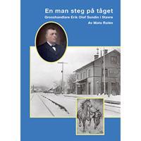 En man steg på tåget - Grosshandlare Erik Olof Sundin i Stavre