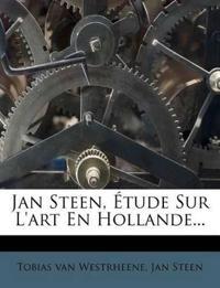Jan Steen, Étude Sur L'art En Hollande...
