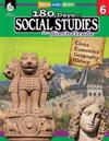 180 Days of Social Studies for Sixth Grade (Grade 6): Practice, Assess, Diagnose