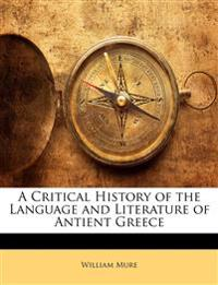 A Critical History of the Language and Literature of Antient Greece