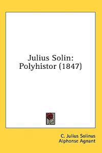 Julius Solin: Polyhistor (1847)